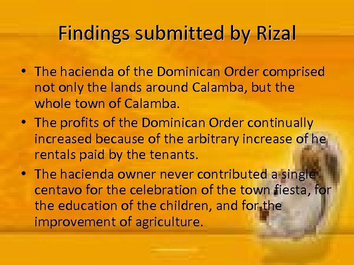 Findings submitted by Rizal • The hacienda of the Dominican Order comprised not only
