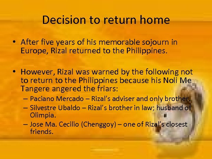 Decision to return home • After five years of his memorable sojourn in Europe,
