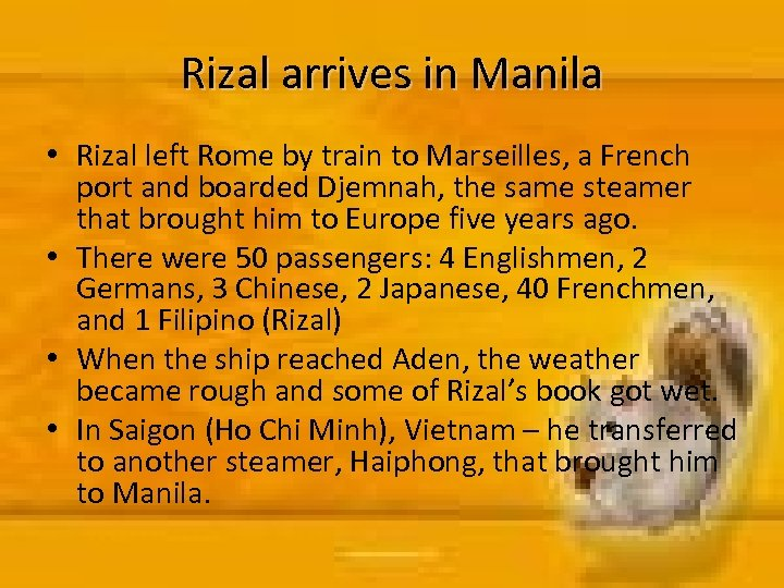 Rizal arrives in Manila • Rizal left Rome by train to Marseilles, a French