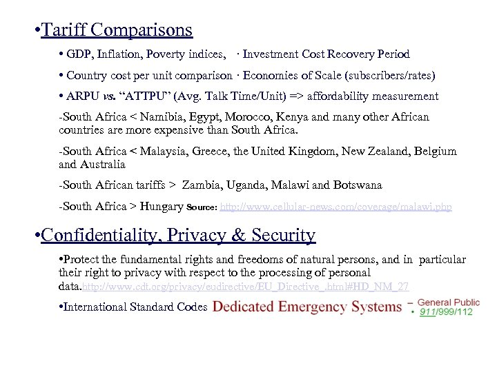 • Tariff Comparisons • GDP, Inflation, Poverty indices, · Investment Cost Recovery Period