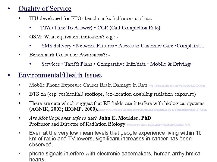 • Quality of Service • ITU developed for FTOs benchmarks indicators such as: