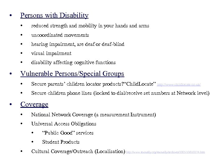 • Persons with Disability • • uncoordinated movements • hearing impairment, are deaf