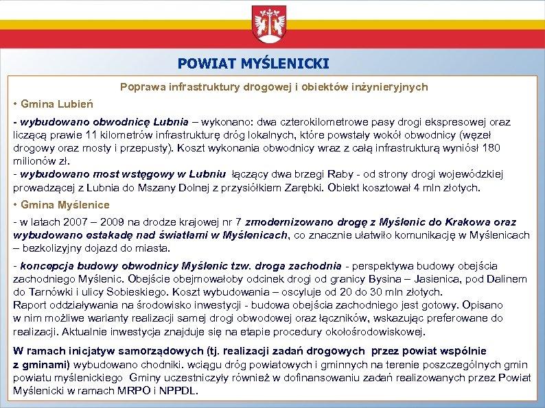 POWIAT MYŚLENICKI Poprawa infrastruktury drogowej i obiektów inżynieryjnych • Gmina Lubień - wybudowano obwodnicę