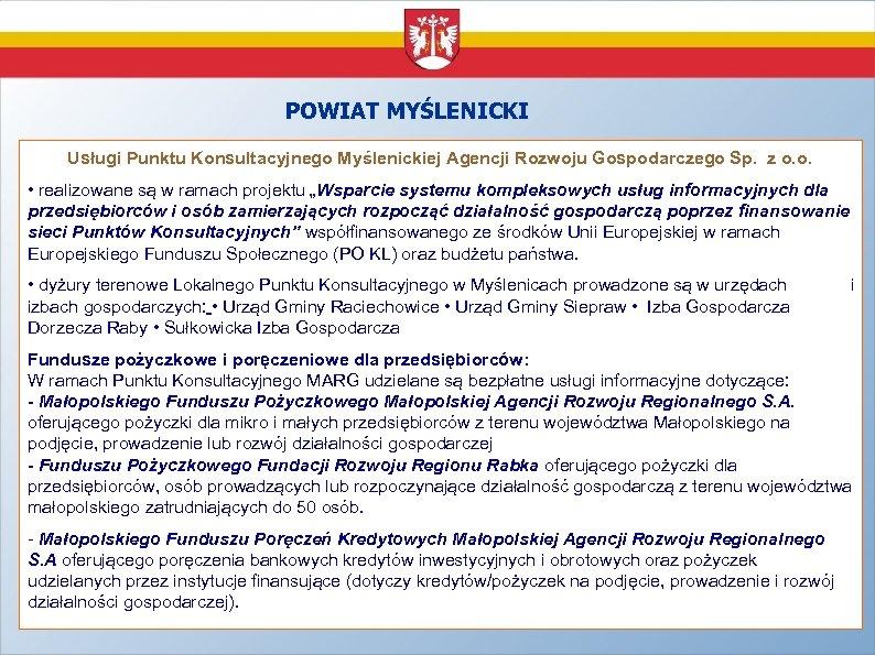 POWIAT MYŚLENICKI Usługi Punktu Konsultacyjnego Myślenickiej Agencji Rozwoju Gospodarczego Sp. z o. o. •