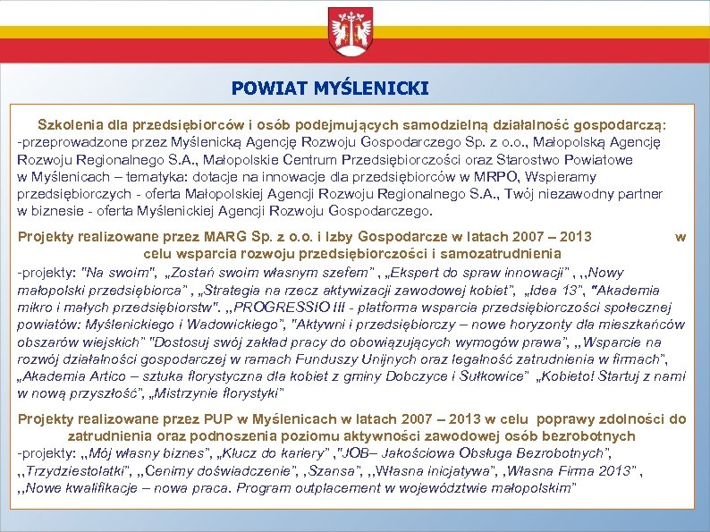 POWIAT MYŚLENICKI Szkolenia dla przedsiębiorców i osób podejmujących samodzielną działalność gospodarczą: -przeprowadzone przez Myślenicką