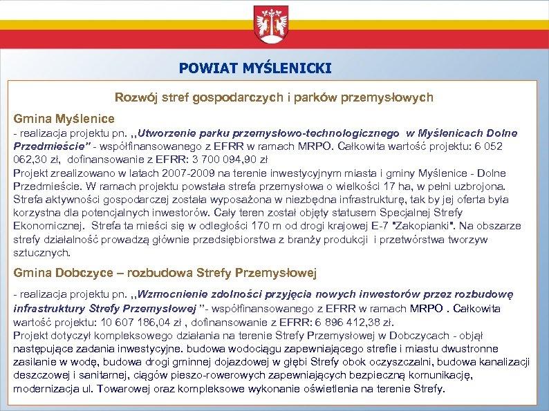POWIAT MYŚLENICKI Rozwój stref gospodarczych i parków przemysłowych Gmina Myślenice - realizacja projektu pn.