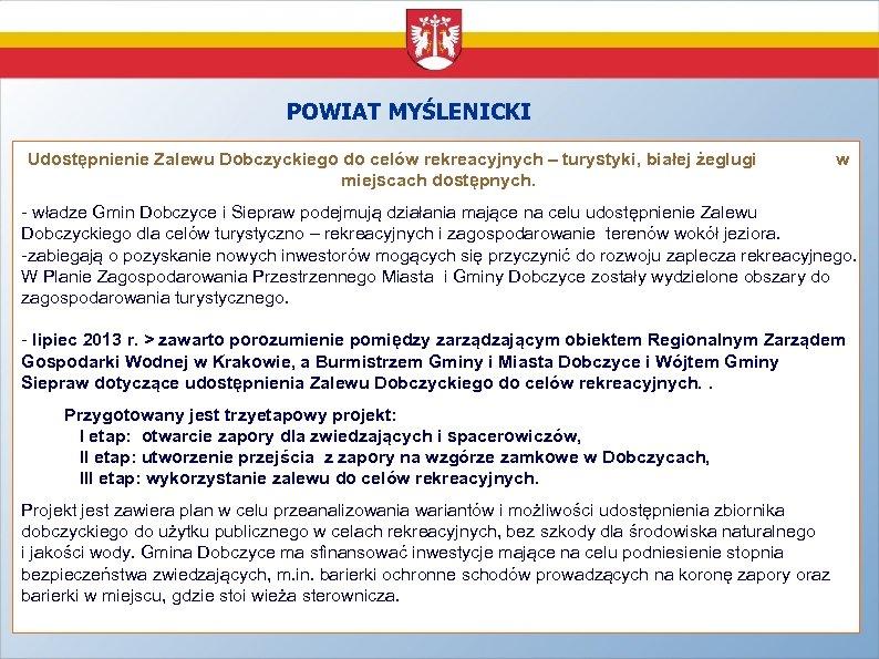 POWIAT MYŚLENICKI Udostępnienie Zalewu Dobczyckiego do celów rekreacyjnych – turystyki, białej żeglugi w miejscach