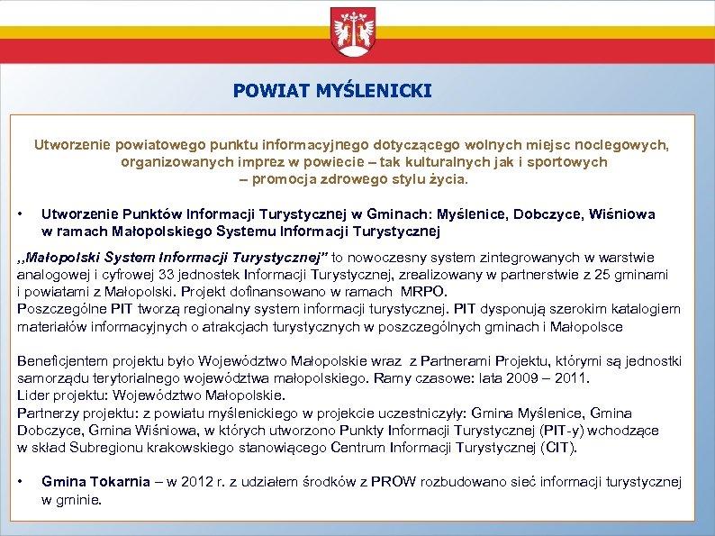 POWIAT MYŚLENICKI Utworzenie powiatowego punktu informacyjnego dotyczącego wolnych miejsc noclegowych, organizowanych imprez w powiecie