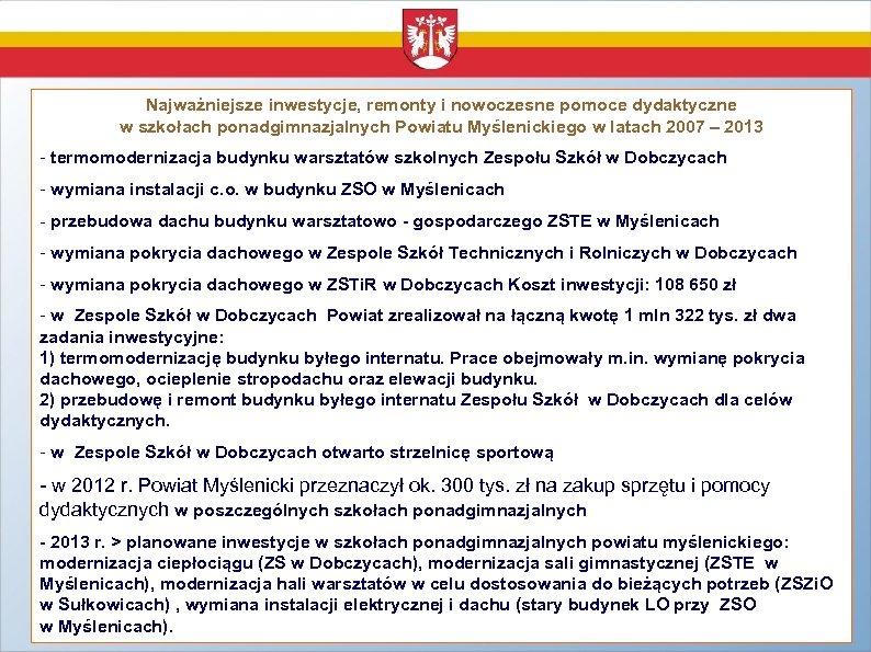 Najważniejsze inwestycje, remonty i nowoczesne pomoce dydaktyczne w szkołach ponadgimnazjalnych Powiatu Myślenickiego w latach