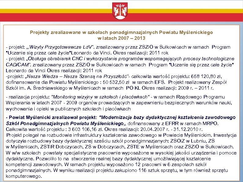Projekty zrealizowane w szkołach ponadgimnazjalnych Powiatu Myślenickiego w latach 2007 – 2013 - projekt: