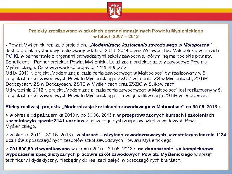 Projekty zrealizowane w szkołach ponadgimnazjalnych Powiatu Myślenickiego w latach 2007 – 2013 - Powiat