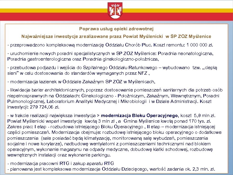 Poprawa usług opieki zdrowotnej Najważniejsze inwestycje zrealizowane przez Powiat Myślenicki w SP ZOZ Myślenice