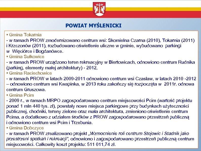 POWIAT MYŚLENICKI • Gmina Tokarnia - w ramach PROW zmodernizowano centrum wsi: Skomielna Czarna