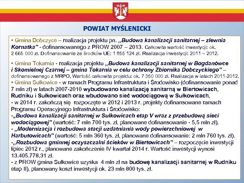 POWIAT MYŚLENICKI • Gmina Dobczyce – realizacja projektu pn. , , Budowa kanalizacji sanitarnej