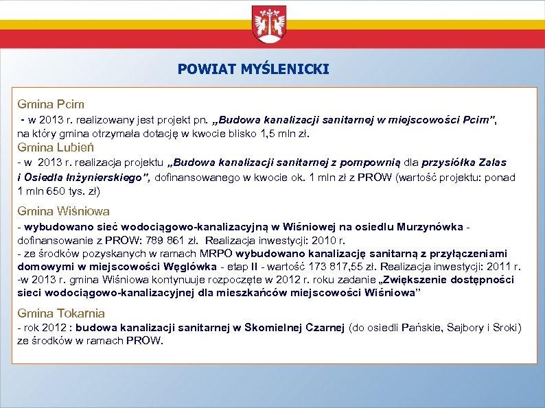 """POWIAT MYŚLENICKI Gmina Pcim - w 2013 r. realizowany jest projekt pn. """"Budowa kanalizacji"""