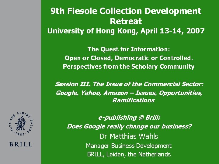 9 th Fiesole Collection Development Retreat University of Hong Kong, April 13 -14, 2007