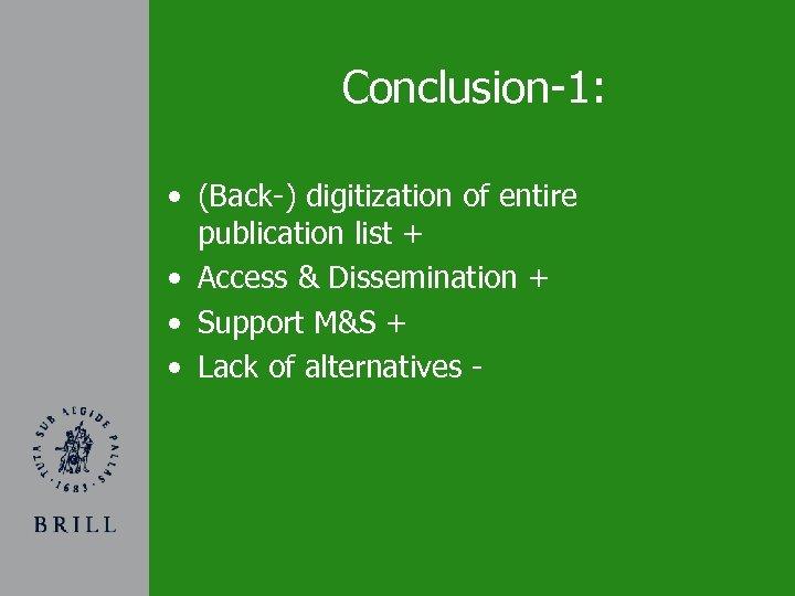 Conclusion-1: • (Back-) digitization of entire publication list + • Access & Dissemination +