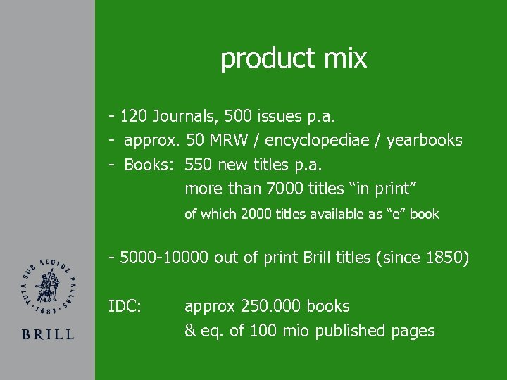 product mix - 120 Journals, 500 issues p. a. - approx. 50 MRW /