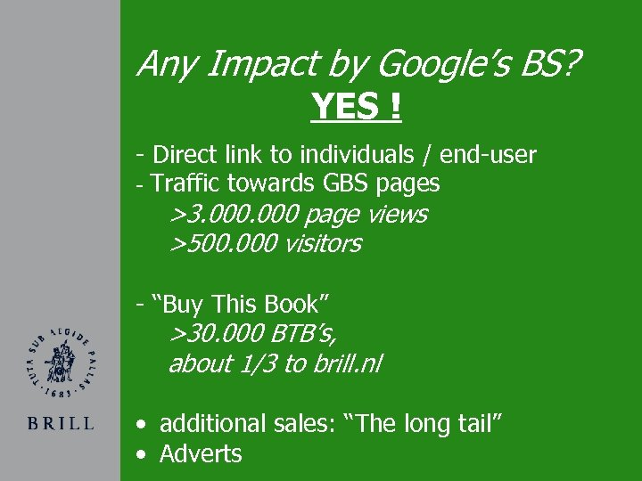 Any Impact by Google's BS? YES ! - Direct link to individuals / end-user