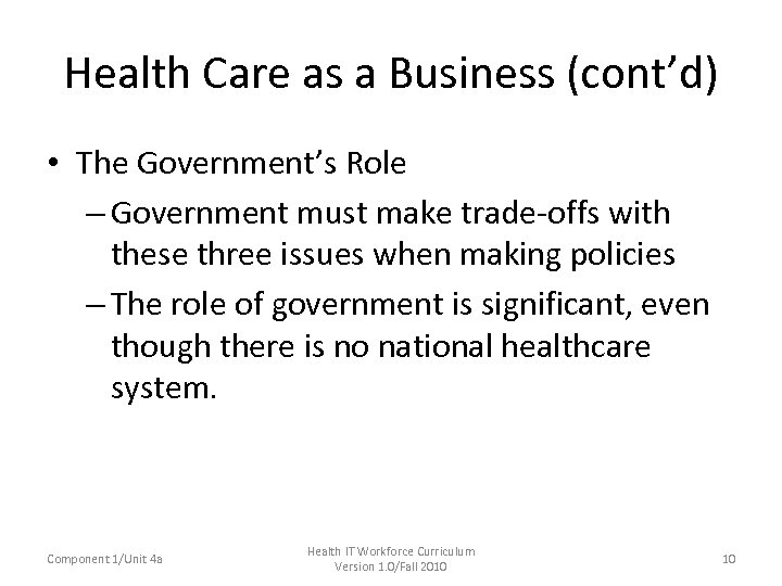 Health Care as a Business (cont'd) • The Government's Role – Government must make