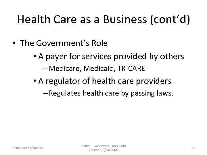 Health Care as a Business (cont'd) • The Government's Role • A payer for
