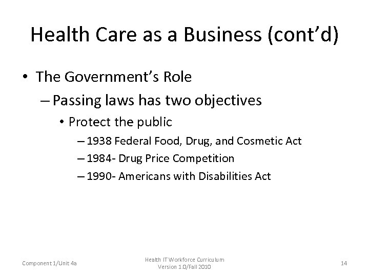 Health Care as a Business (cont'd) • The Government's Role – Passing laws has