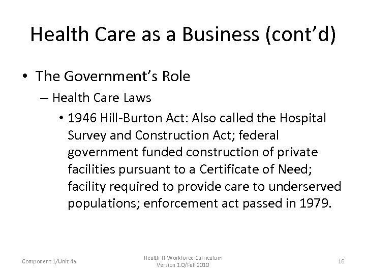 Health Care as a Business (cont'd) • The Government's Role – Health Care Laws