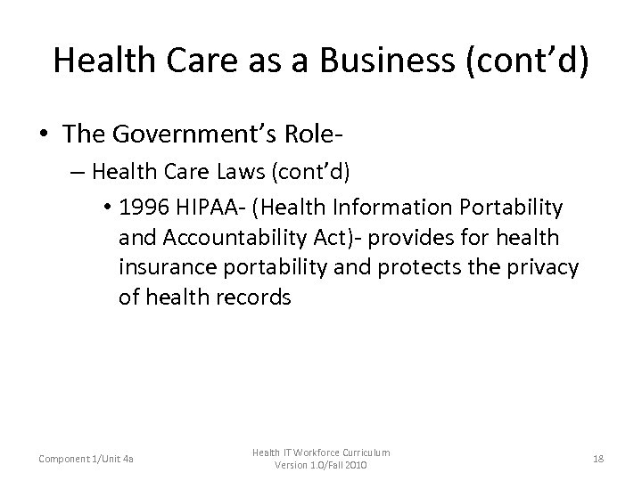 Health Care as a Business (cont'd) • The Government's Role– Health Care Laws (cont'd)