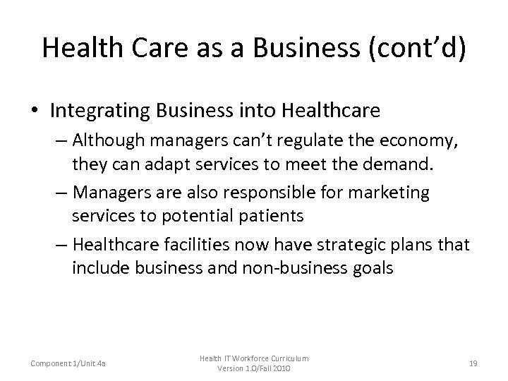 Health Care as a Business (cont'd) • Integrating Business into Healthcare – Although managers