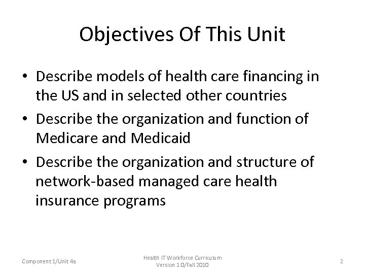 Objectives Of This Unit • Describe models of health care financing in the US