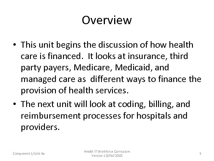 Overview • This unit begins the discussion of how health care is financed. It