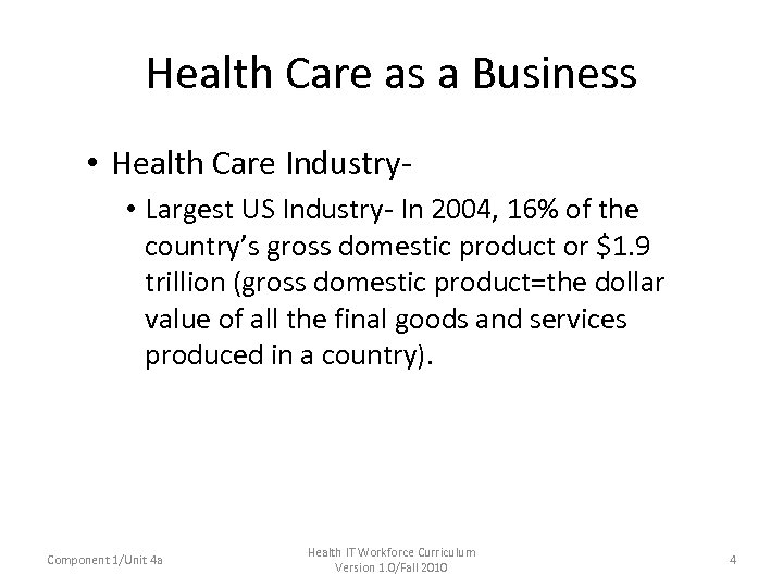 Health Care as a Business • Health Care Industry • Largest US Industry- In