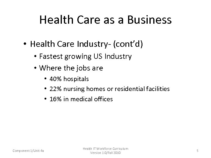Health Care as a Business • Health Care Industry- (cont'd) • Fastest growing US