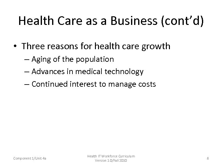 Health Care as a Business (cont'd) • Three reasons for health care growth –