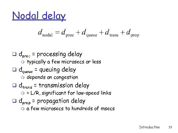 Nodal delay q dproc = processing delay m typically a few microsecs or less