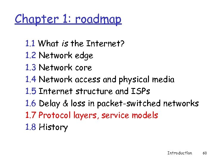 Chapter 1: roadmap 1. 1 What is the Internet? 1. 2 Network edge 1.