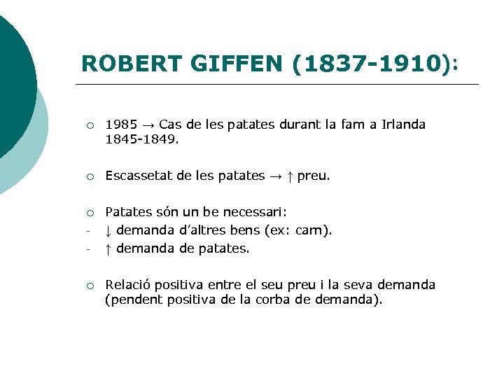 ROBERT GIFFEN (1837 -1910): ¡ 1985 → Cas de les patates durant la fam