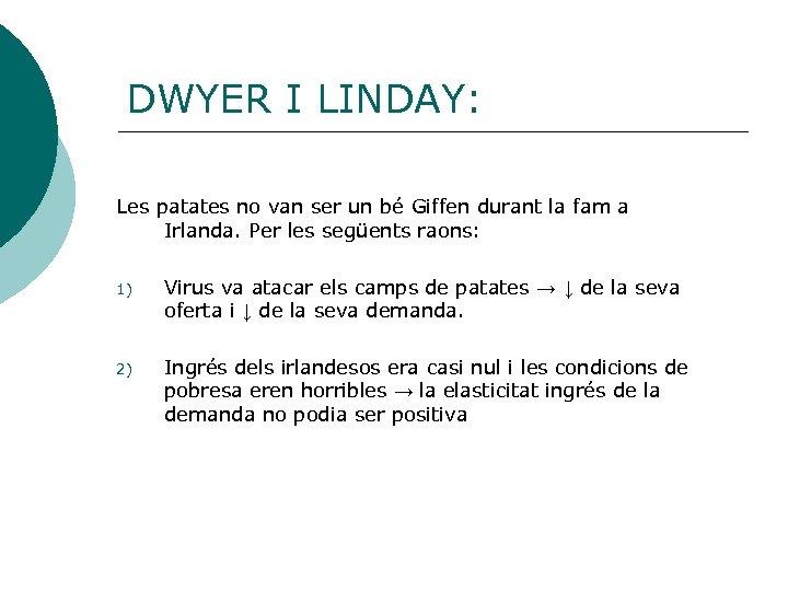 DWYER I LINDAY: Les patates no van ser un bé Giffen durant la fam