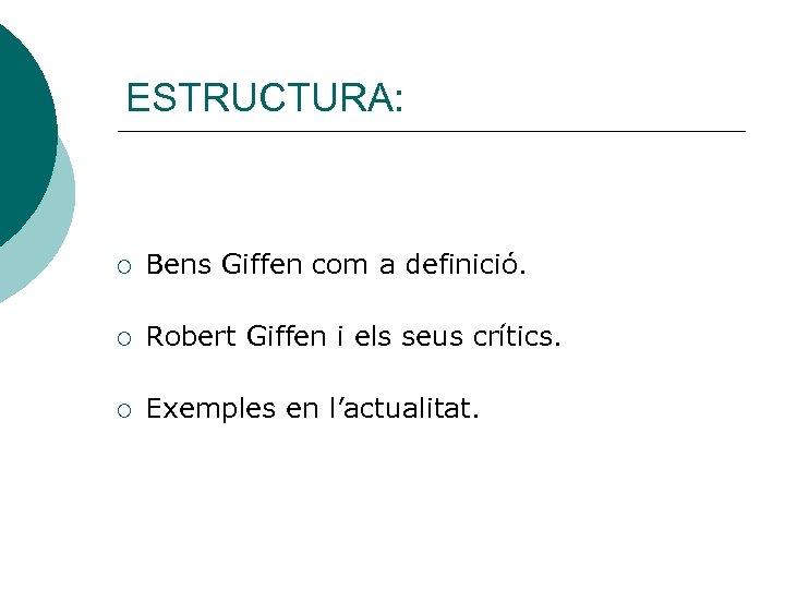 ESTRUCTURA: ¡ Bens Giffen com a definició. ¡ Robert Giffen i els seus crítics.