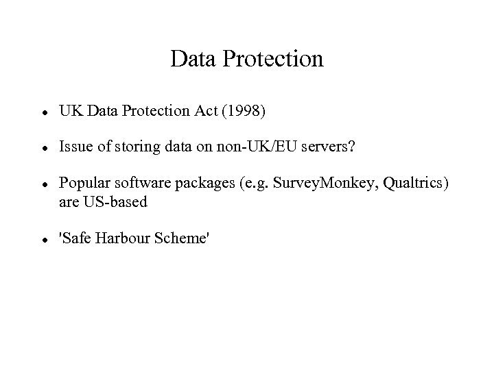 Data Protection UK Data Protection Act (1998) Issue of storing data on non-UK/EU servers?