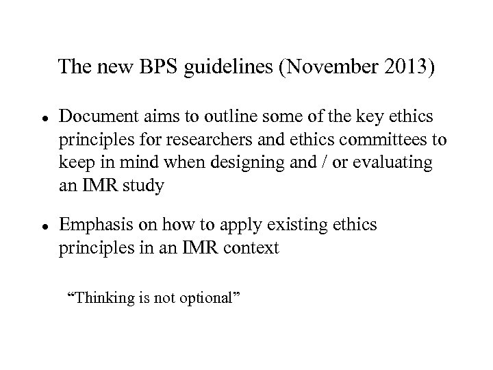 The new BPS guidelines (November 2013) Document aims to outline some of the key