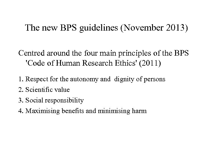 The new BPS guidelines (November 2013) Centred around the four main principles of the