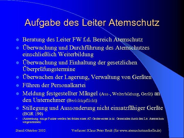 Aufgabe des Leiter Atemschutz l l l l Beratung des Leiter FW f. d.