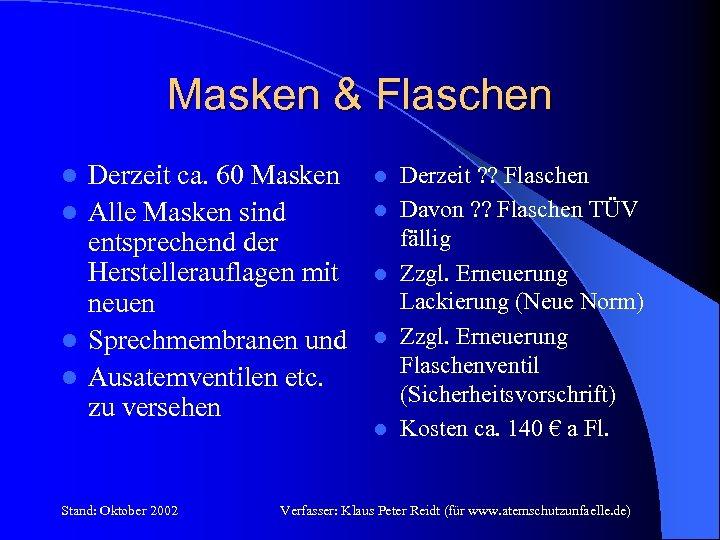 Masken & Flaschen Derzeit ca. 60 Masken l Alle Masken sind entsprechend der Herstellerauflagen