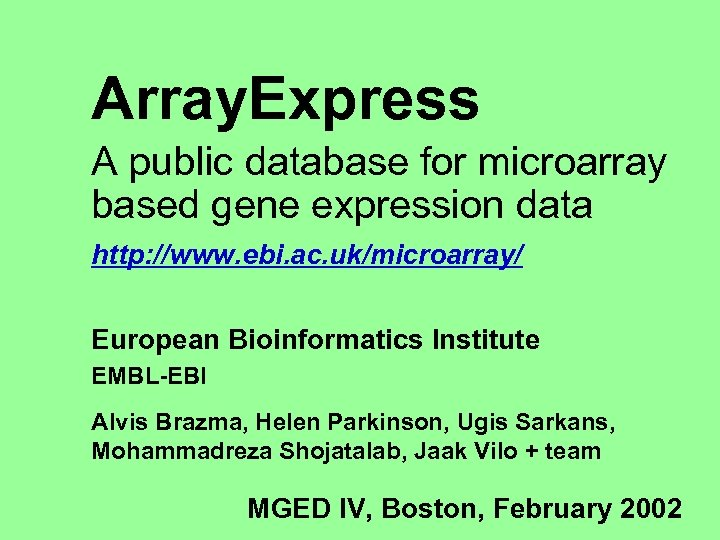 Array. Express A public database for microarray based gene expression data http: //www. ebi.
