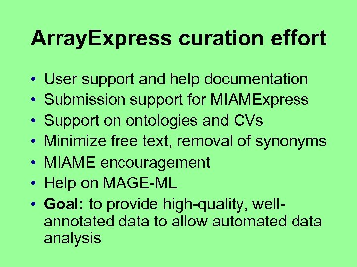 Array. Express curation effort • • User support and help documentation Submission support for