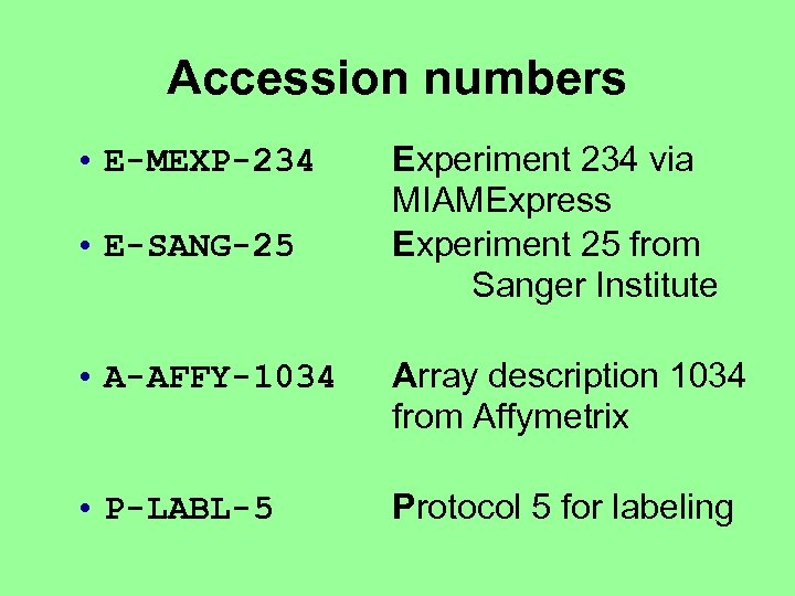 Accession numbers • E-MEXP-234 • E-SANG-25 Experiment 234 via MIAMExpress Experiment 25 from Sanger