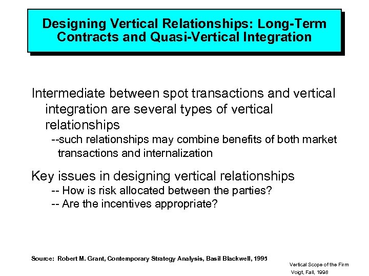 Designing Vertical Relationships: Long-Term Contracts and Quasi-Vertical Integration Intermediate between spot transactions and vertical