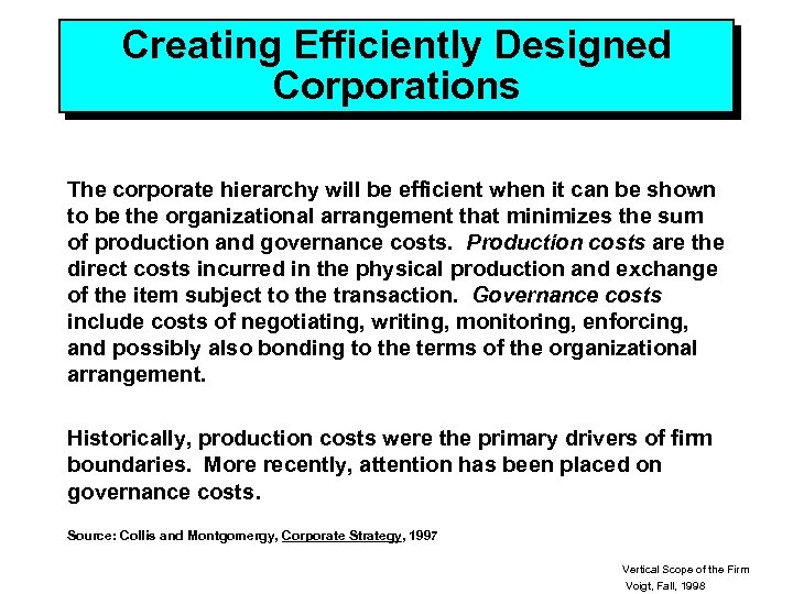 Creating Efficiently Designed Corporations The corporate hierarchy will be efficient when it can be