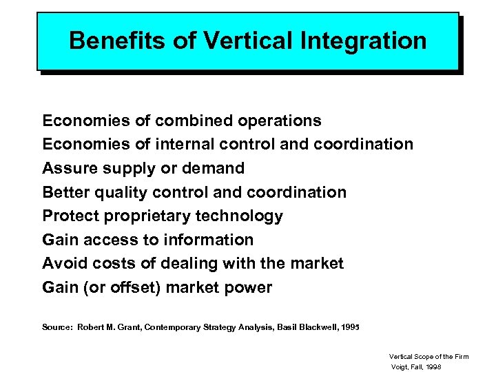 Benefits of Vertical Integration Economies of combined operations Economies of internal control and coordination